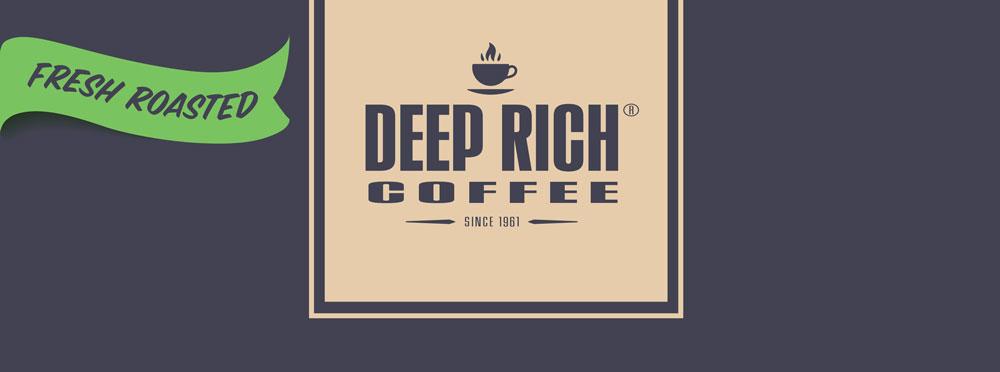 Deep Rich Fresh Roasted Coffee